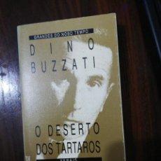 Libros de segunda mano: O DESERTO DOS TÁRTAROS. DINO BUZZATI. (EN GALLEGO). XERAIS. 1991. Lote 255013320