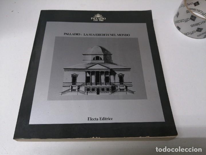 LIBRO PALLADIO 1580 1980 LA SUA EREDITA NEL MONDO ELECTA EDITRICE (Libros de Segunda Mano - Otros Idiomas)