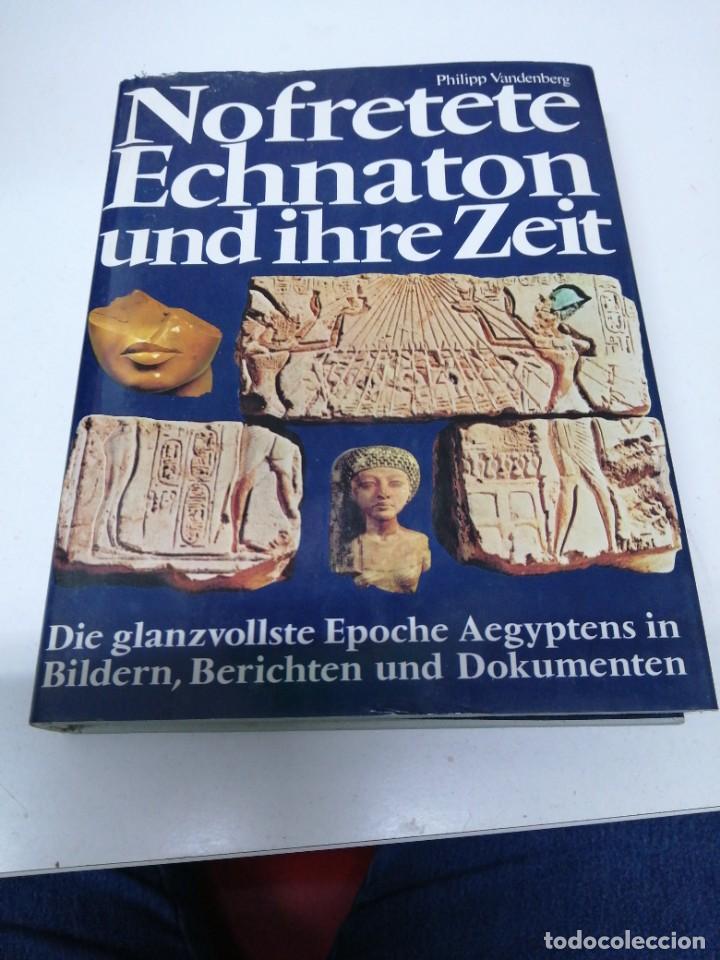 LIBRO NOFRETETE ECHNATON UND IHRE ZEIT EGIPTO EGIPCIOS (Libros de Segunda Mano - Otros Idiomas)