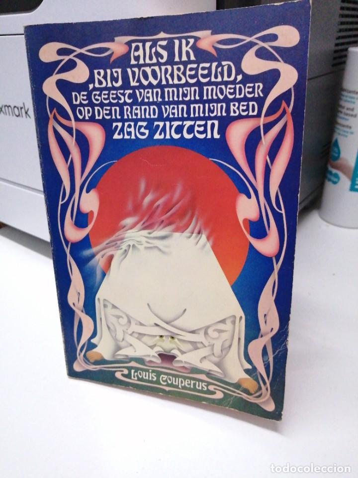 LIBRO ALK IK BIJ VOORBEELD DE GEEST VAN MIJN MOEDER OP DEN RAND VAN BED ZAG ZITTEN LOUIS COUPERUS (Libros de Segunda Mano - Otros Idiomas)