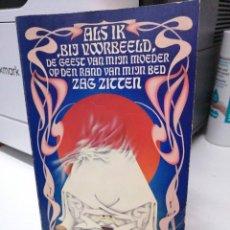 Libros de segunda mano: LIBRO ALK IK BIJ VOORBEELD DE GEEST VAN MIJN MOEDER OP DEN RAND VAN BED ZAG ZITTEN LOUIS COUPERUS. Lote 255019365
