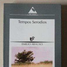 Libros de segunda mano: TEMPOS SERODIOS. EMILIO ARAÚXO. 1996. Lote 255581935