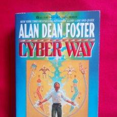 Libros de segunda mano: ALAN DEAN FOSTER, CYBER WAY. Lote 256122310
