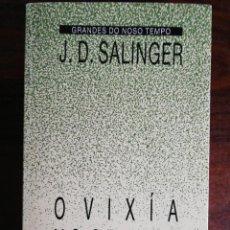 Libros de segunda mano: O VIXÍA NO CENTEO. J.D. SALINGER. XERAIS. 1991. Lote 257298100