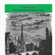 Libros de segunda mano: UN CONZIETO D'O DOTOR OCS. CHULIO VERNE.1ª EDICIÓN 2020. EN ARAGONES. Lote 257387690