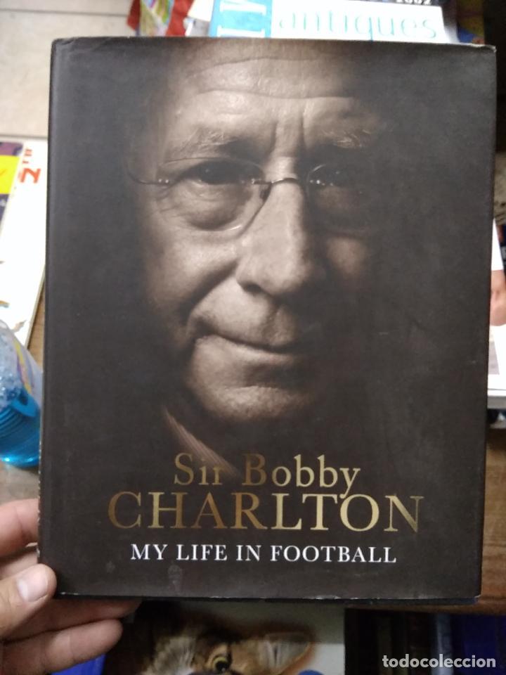 MY LIFE IN FOOTBALL, SIR BOBBY CHARLTON. EN INGLÉS. EP-820-30 (Libros de Segunda Mano - Otros Idiomas)