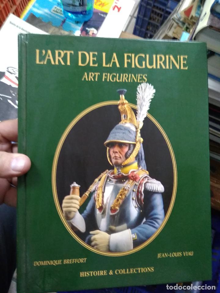 L'ART DE LA FIGURINE ART FIGURINES, DOMINIQUE BREFFORT Y JEAN-LOUIS VIAU. EN FRANCÉS. EP-820-38 (Libros de Segunda Mano - Otros Idiomas)