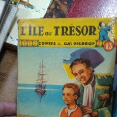 Libros de segunda mano: L'ILLE AU TRÉSOR, GAI PIERROT. EN FRANCÉS. L.17025-349. Lote 257520180
