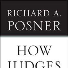 Libros de segunda mano: HOW JUDGES THINK RICHARD A. POSNER. Lote 257616040