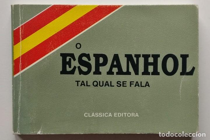 O ESPANHOL TAL QUAL SE FALA - ACACIO LOBO - CLASSICA EDITORA - 31 ED (1996) - PORTUGUES (Libros de Segunda Mano - Otros Idiomas)