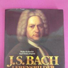 Libros de segunda mano: J.S. BACH LEBENSBILDER. Lote 257716905