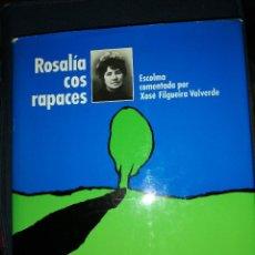 Libros de segunda mano: ROSALÍA COS RAPACES. ESCOLMA COMENTADA POR X. FILGUEIRA VALVERDE. 1985. Lote 257723175