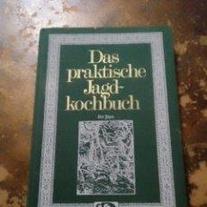 Libros de segunda mano: DAS PRAKTISCHE JAGDKOCHBUCH. Lote 257732575