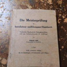 Libros de segunda mano: DIE MEISTERPRUFUNG IM INSTALLATEUR-UNDKLEMPNER-HANDWERK (WILHELM HOFT). Lote 257734385