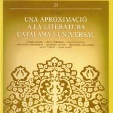 Libros de segunda mano: FORMOSA, MOLAS, PARCERISAS, YATES, ARNAU, ETC.: UNA APROXIMACIÓ A LA LITERATURA CATALANA I UNIVERSAL. Lote 258168480