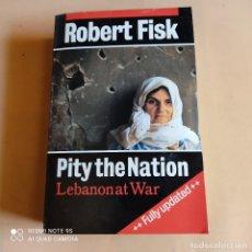Libros de segunda mano: PITY THE NATION. LEBANONAT WAR. ROBERT FISK. 1992. OXFORD UNIVERSITY. 703 PAGS.. Lote 261146610