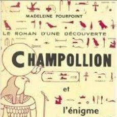 Libros de segunda mano: CHAMPOLLION ET L'ÉNIGME ÉGYPTIENNE MADELEINE POURPOINT. Lote 262137065
