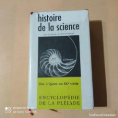 Libros de segunda mano: ENCICLOPEDIE DE LA PLEIADE. HISTOIRE DE LA SCIENCE. 1957. 1904 PAGS.. Lote 262326160