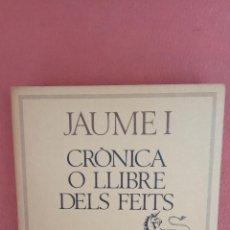 Livres d'occasion: CRÒNICA O LLIBRE DELS FEITS. JAUME I. EDICIONS 62.. Lote 262379870