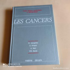Libros de segunda mano: GUIDE CLINIQUE, PRONOSTIQUE, ET THERAPEUTIQUE LES CANCERS. CL. JACQQUILLAT. 1986. MAOLINE. 521 PAGS.. Lote 262400075