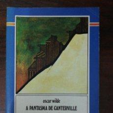 Libros de segunda mano: A PANTASMA DE CANTERVILLE E OUTROS CONTOS. OSCAR WILDE. 2ª EDICIÓN, 1984. XERAIS. Lote 262477280