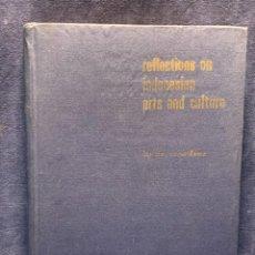 Libros de segunda mano: REFLECTIONS ON INDONESIAN ARTS AND CULTURE DR MOERDOWO 1963-30X22CTMS. Lote 262680245