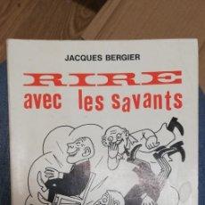 Libros de segunda mano: RIRE AVEC LES SAVANTS. BERGIER JACQUES. 1964. Lote 262780310