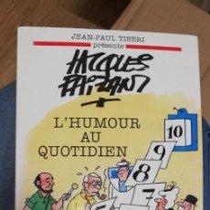 Libros de segunda mano: JACQUES FAIZANT, L'HUMOUR AU QUOTIDIEN. 1991. Lote 262781305