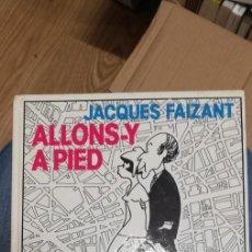 Libros de segunda mano: JACQUES FAIZANT, ALLONS-Y À PIED. 1974. Lote 262782155