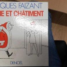 Libros de segunda mano: FRIME ET CHÂTIMENT. FAIZANT,JACQUES. 1985. Lote 262783375