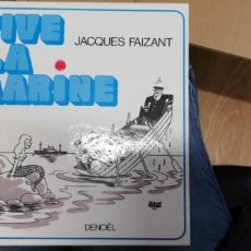 Libros de segunda mano: VIVE LA MARINE. FAIZANT JACQUES. 1974. Lote 262783995