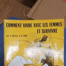 Libros de segunda mano: COMMENT VIVRE AVEC LES FEMMES ET SURVIVRE. PECK, DR J. P.. 1962. Lote 262784475