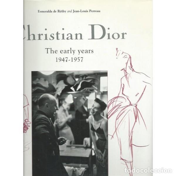 CHRISTIAN DIOR. THE EARLY YEARS (1947 - 1957). LIBRO EN IDIOMA INGLES.... (Libros de Segunda Mano - Otros Idiomas)