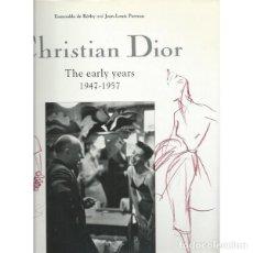 Libros de segunda mano: CHRISTIAN DIOR. THE EARLY YEARS (1947 - 1957). LIBRO EN IDIOMA INGLES..... Lote 262787610