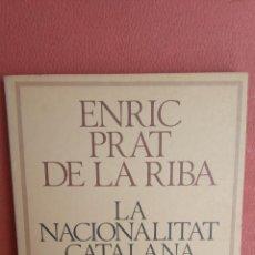 Libri di seconda mano: LA NACIONALITAT CATALANA. ENRIC PRAT DE LA RIBA. EDICIONS 62.. Lote 263258830