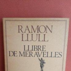 Livres d'occasion: LLIBRE DE MERAVELLES. RAMON LLULL. EDICIONS 62.. Lote 263260410