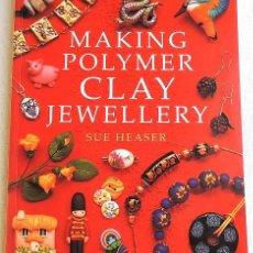 Libros de segunda mano: MAKING POLYMER CLAY JEWELLERY - ARCILLA POLIMÉRICA. Lote 266226608