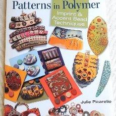 Libros de segunda mano: PATTERNS IN POLYMER - ARCILLA POLIMERICA. Lote 266227503