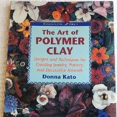 Libros de segunda mano: THE ART OF POLYMER CLAY - ARCILLA POLIMÉRICA. Lote 266227948