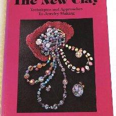 Libros de segunda mano: THE NEW CLAY - ARCILLA POLIMÉRICA. Lote 266228808