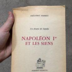 Libros de segunda mano: LIBRO ANTIGUO NUMERADO NAPOLEON 1ER ET LE SIENS. Lote 266235288