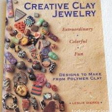 Libros de segunda mano: CREATIVE CLAY JEWELRY - ARCILLA POLIMÉRICA. Lote 266237428