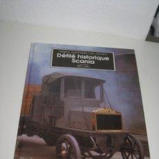 Libros de segunda mano: DEFILE HISTORIQUE. SCANIA. 1891-1991. EN FRANCES.. Lote 266408728