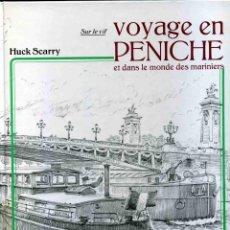 Libros de segunda mano: LIBRO VOYAGE EN PENICHE ET DANS LE MONDE DES MANRINIERS - HUCKS SCARRY - FLAMMARION - 1982. Lote 267021339