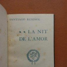 Libros de segunda mano: LA NIT DE L'AMOR. SANTIAGO RUSIÑOL. TIP L'AVENC. Lote 267083129