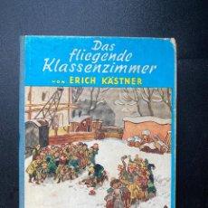 Libros de segunda mano: DAS FLIEGENDE KLASSENZIMMER. ERICH KASTNER. VERLAG BERLIN. GERMANY, 1970. PAGS: 173. Lote 267352294