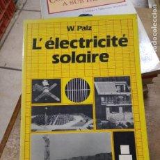 Libros de segunda mano: L'ÉLECTRICITÉ SOLAIRE, W. PALZ. EN FRANCÉS. L.25516. Lote 268411734