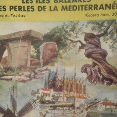 Libros de segunda mano: LES ILES BALEARES - LES PERLES DE LA MEDITERRANEE - HENRY KUCERA - 1959 - TEXTO EN FRANCES. Lote 268801074