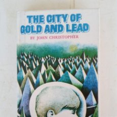 Libros de segunda mano: THE CITY OF GOLD AND LEAD, JOHN CHRISTOPHER. Lote 268809174