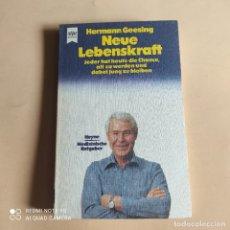 Libros de segunda mano: NEUE LEBENSKRAFT. HERMANN GEESING. 1979. WILHELM HEYNE VERLAG. MUNCHEN. 125 PAGS.. Lote 268917024
